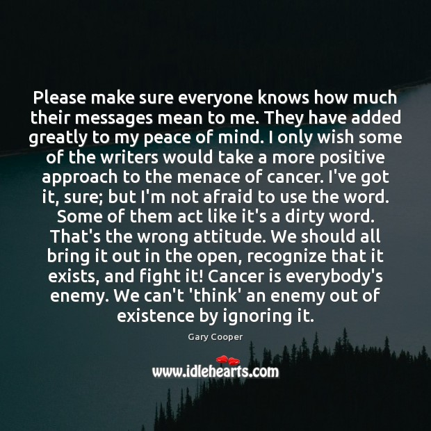Image, Please make sure everyone knows how much their messages mean to me.