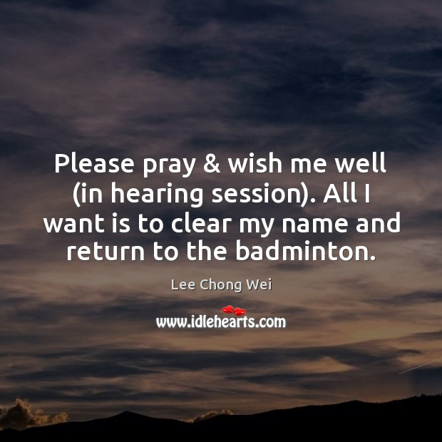 Image, Please pray & wish me well (in hearing session). All I want is