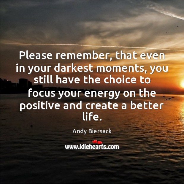 Please remember, that even in your darkest moments, you still have the Image