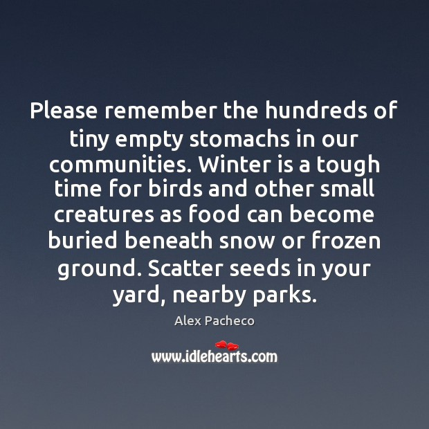 Image, Please remember the hundreds of tiny empty stomachs in our communities. Winter