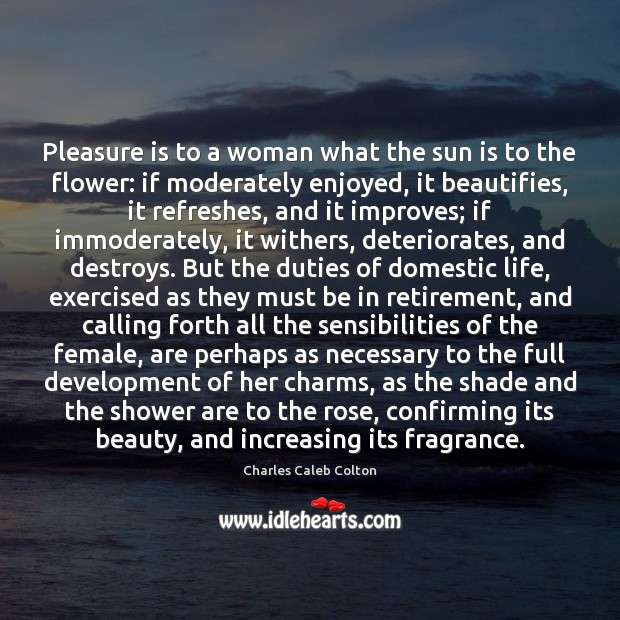 Pleasure is to a woman what the sun is to the flower: Image