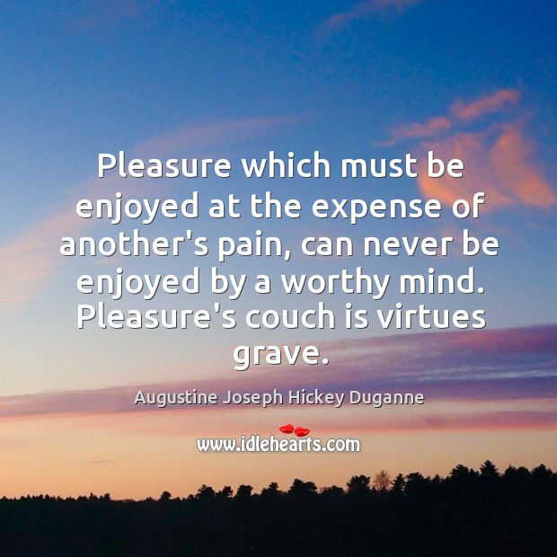 Image, Pleasure which must be enjoyed at the expense of another's pain, can