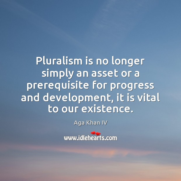 Image, Pluralism is no longer simply an asset or a prerequisite for progress