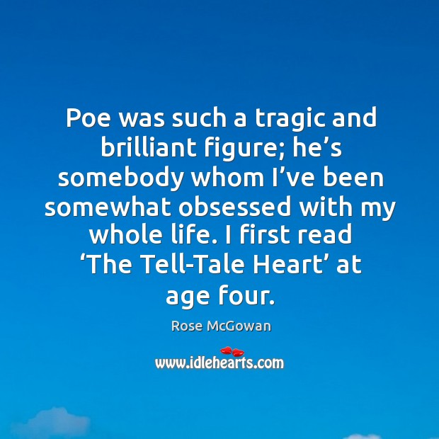 Poe was such a tragic and brilliant figure; he's somebody whom I've been somewhat obsessed with my whole life. Image