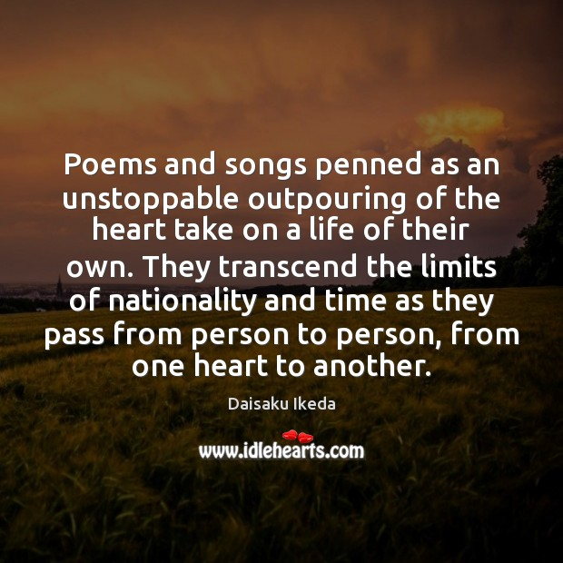 Poems and songs penned as an unstoppable outpouring of the heart take Unstoppable Quotes Image