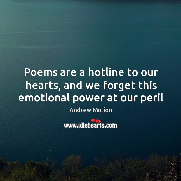 Image, Poems are a hotline to our hearts, and we forget this emotional power at our peril