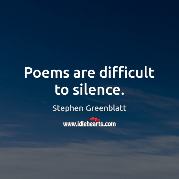Poems are difficult to silence. Image