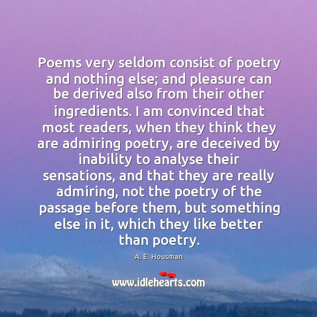Poems very seldom consist of poetry and nothing else; and pleasure can Image