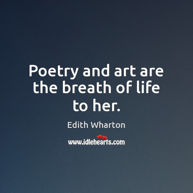 Poetry and art are the breath of life to her. Image