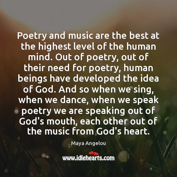 Image, Poetry and music are the best at the highest level of the