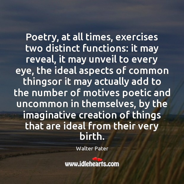 Poetry, at all times, exercises two distinct functions: it may reveal, it Image