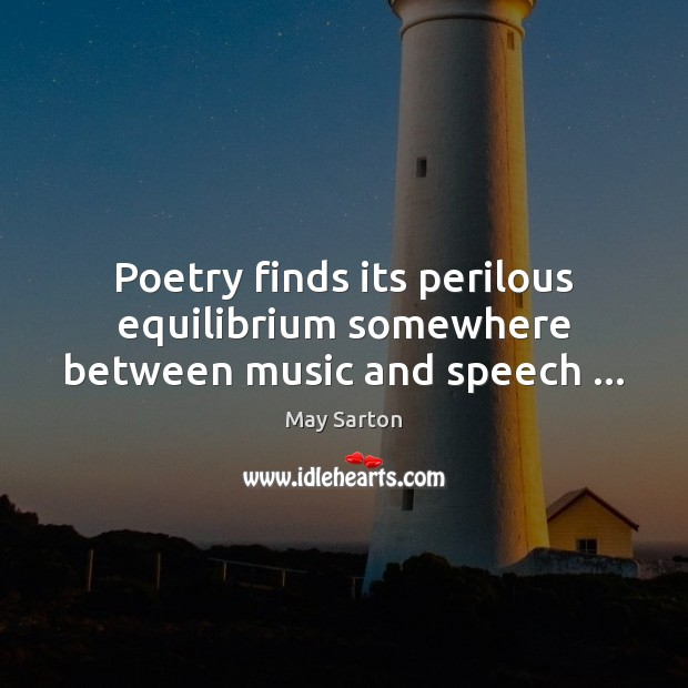 Poetry finds its perilous equilibrium somewhere between music and speech … Image