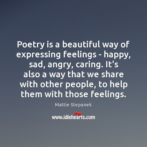 Poetry is a beautiful way of expressing feelings – happy, sad, angry, Image