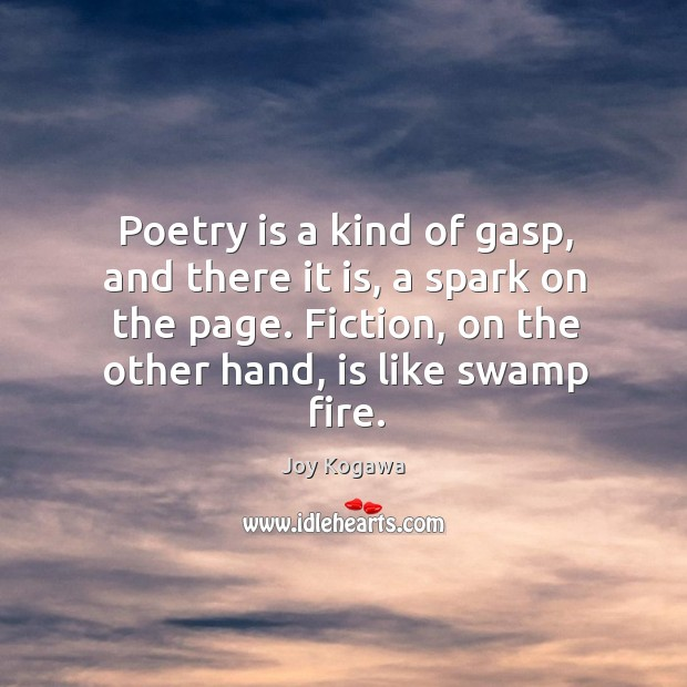 Poetry is a kind of gasp, and there it is, a spark Image