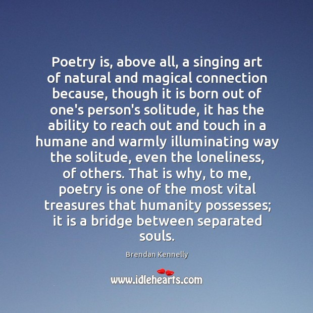 Image, Poetry is, above all, a singing art of natural and magical connection