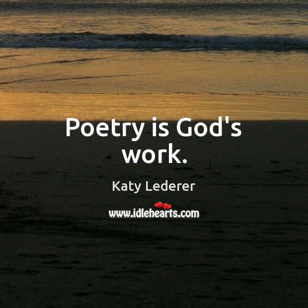 Poetry is God's work. Image