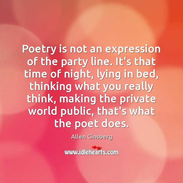 Image, Poetry is not an expression of the party line. It's that time