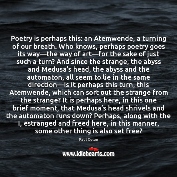 Poetry is perhaps this: an Atemwende, a turning of our breath. Who Image