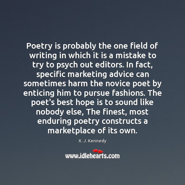 Poetry is probably the one field of writing in which it is Image
