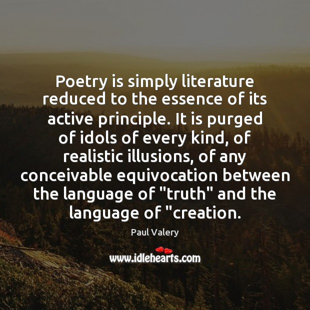 Poetry is simply literature reduced to the essence of its active principle. Poetry Quotes Image