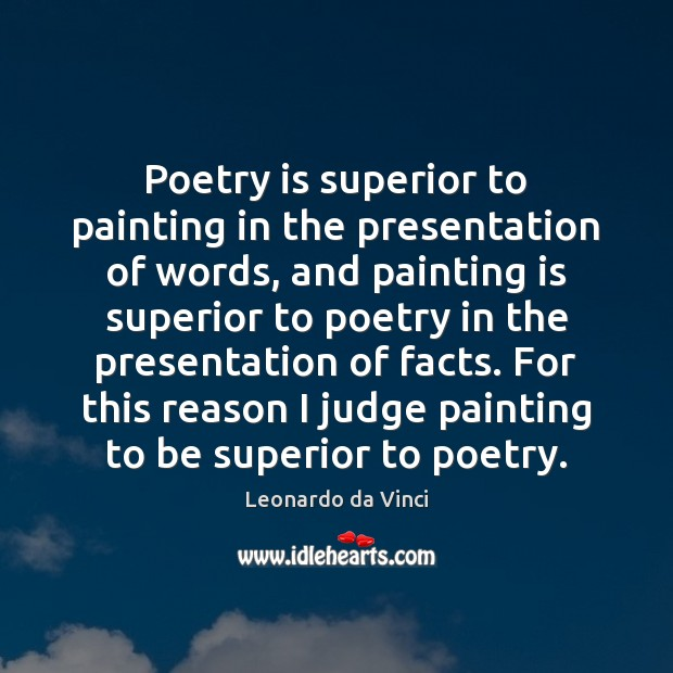Poetry is superior to painting in the presentation of words, and painting Poetry Quotes Image