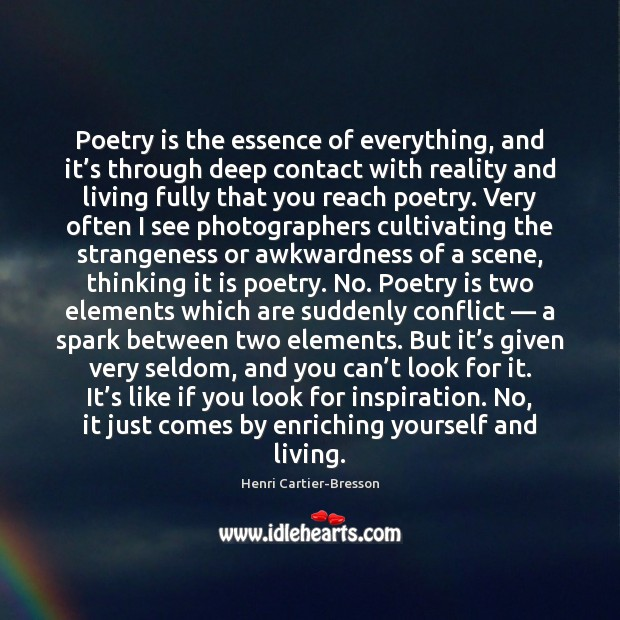 Poetry is the essence of everything, and it's through deep contact Poetry Quotes Image