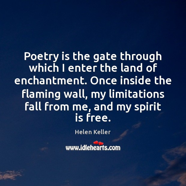 Image, Poetry is the gate through which I enter the land of enchantment.