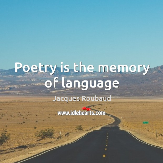 Poetry is the memory of language Image