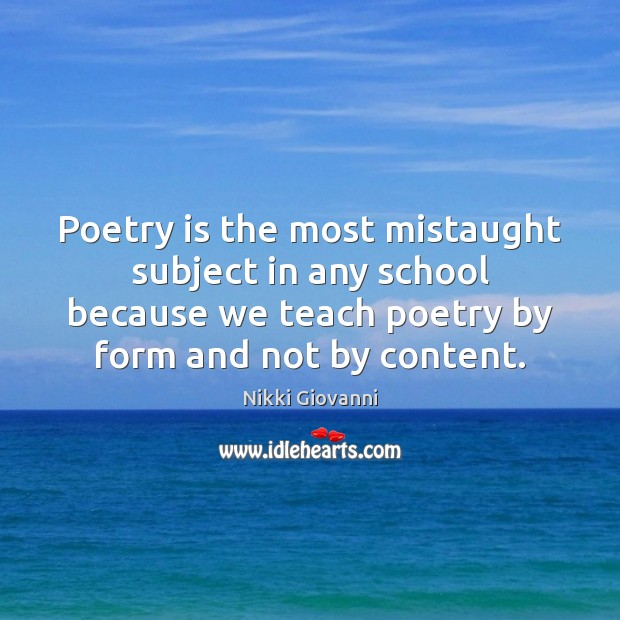 Image, Poetry is the most mistaught subject in any school because we teach