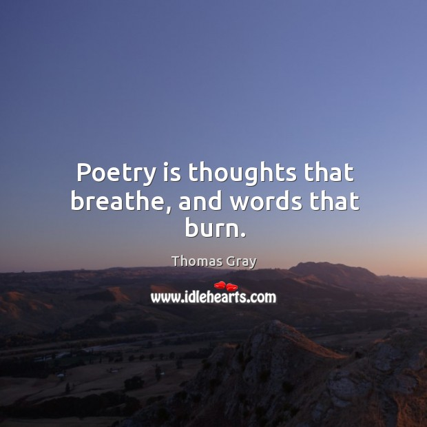 Image, Poetry is thoughts that breathe, and words that burn.