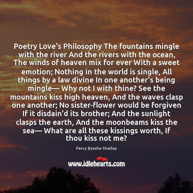 Poetry Love's Philosophy The fountains mingle with the river And the rivers Image