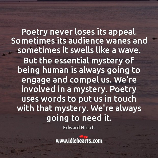 Poetry never loses its appeal. Sometimes its audience wanes and sometimes it Image