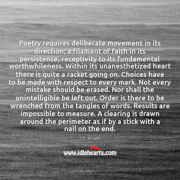 Image, Poetry requires deliberate movement in its direction, a filament of faith in