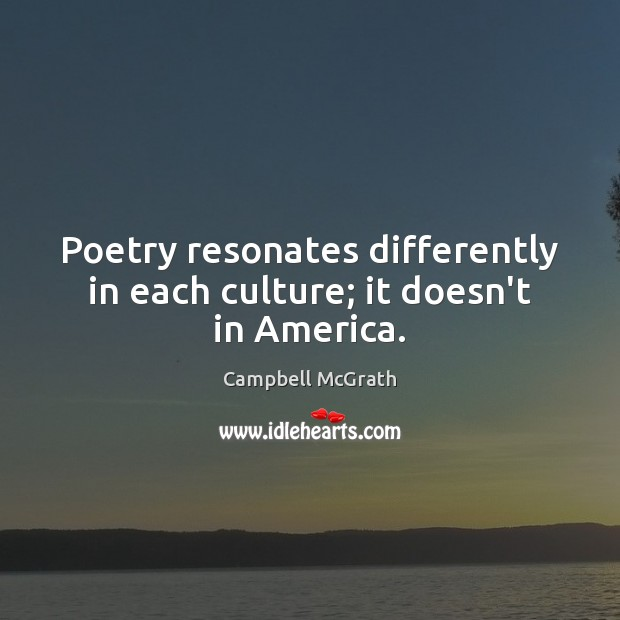 Image, Poetry resonates differently in each culture; it doesn't in America.