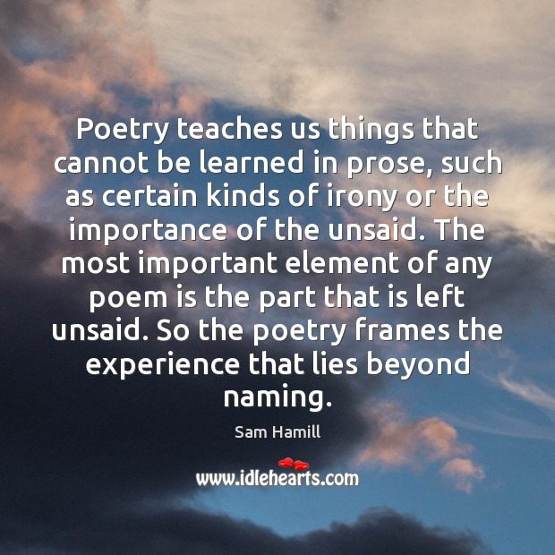 Image, Poetry teaches us things that cannot be learned in prose, such as