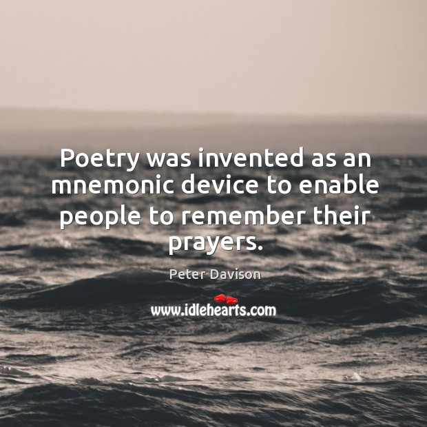 Poetry was invented as an mnemonic device to enable people to remember their prayers. Image