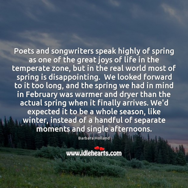 Poets and songwriters speak highly of spring as one of the great Image