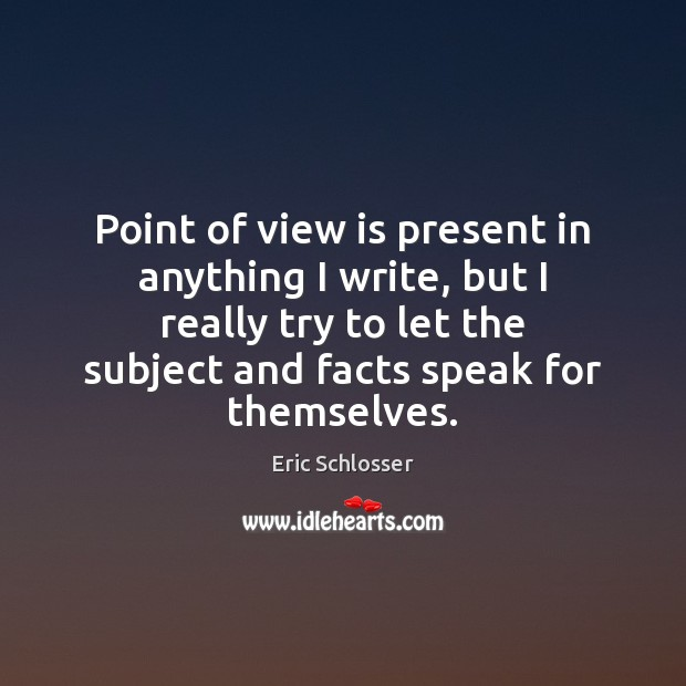 Point of view is present in anything I write, but I really Image