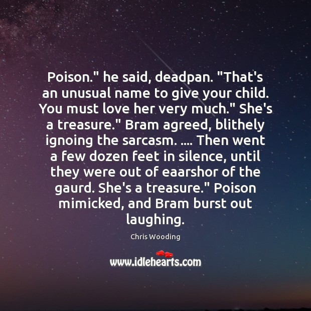 """Poison."""" he said, deadpan. """"That's an unusual name to give your child. Image"""