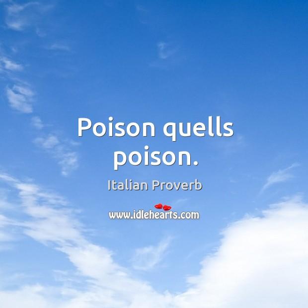 Image, Poison quells poison.