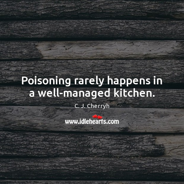Image, Poisoning rarely happens in a well-managed kitchen.