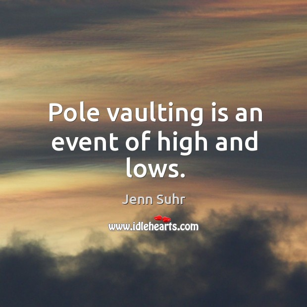 Image, Pole vaulting is an event of high and lows.