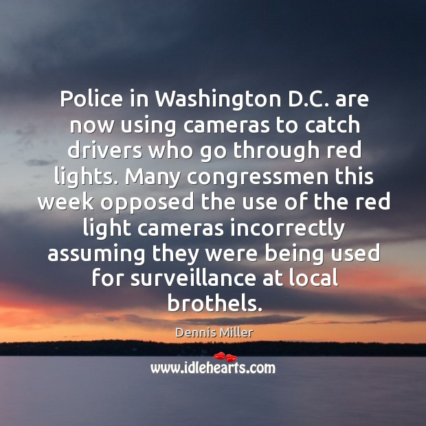 Police in washington d.c. Are now using cameras to catch drivers who go through red lights. Image
