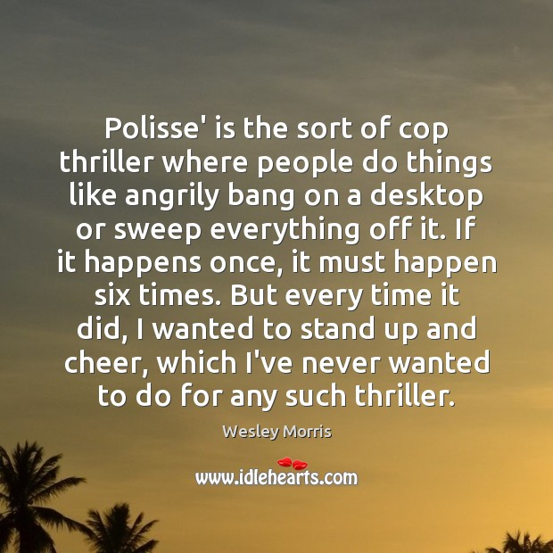 Image, Polisse' is the sort of cop thriller where people do things like