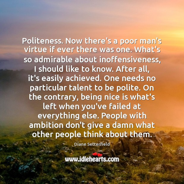 Politeness. Now there's a poor man's virtue if ever there was one. Image
