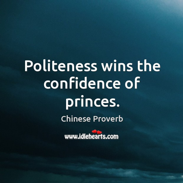 Image, Politeness wins the confidence of princes.
