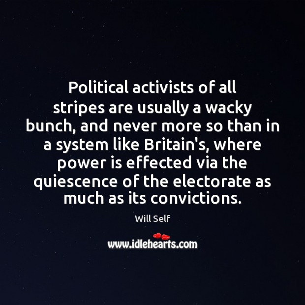 Image, Political activists of all stripes are usually a wacky bunch, and never