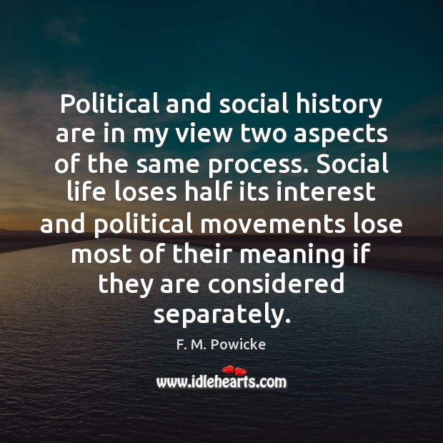 Image, Political and social history are in my view two aspects of the