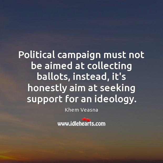 Political campaign must not be aimed at collecting ballots, instead, it's honestly Image