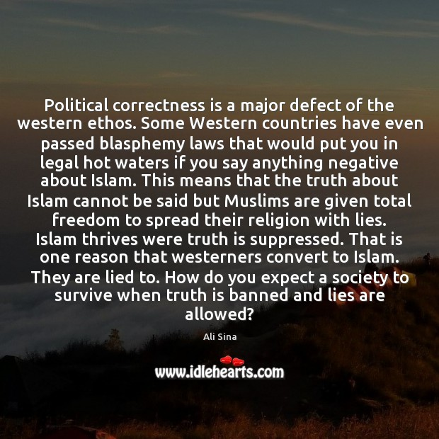 Political correctness is a major defect of the western ethos. Some Western Legal Quotes Image